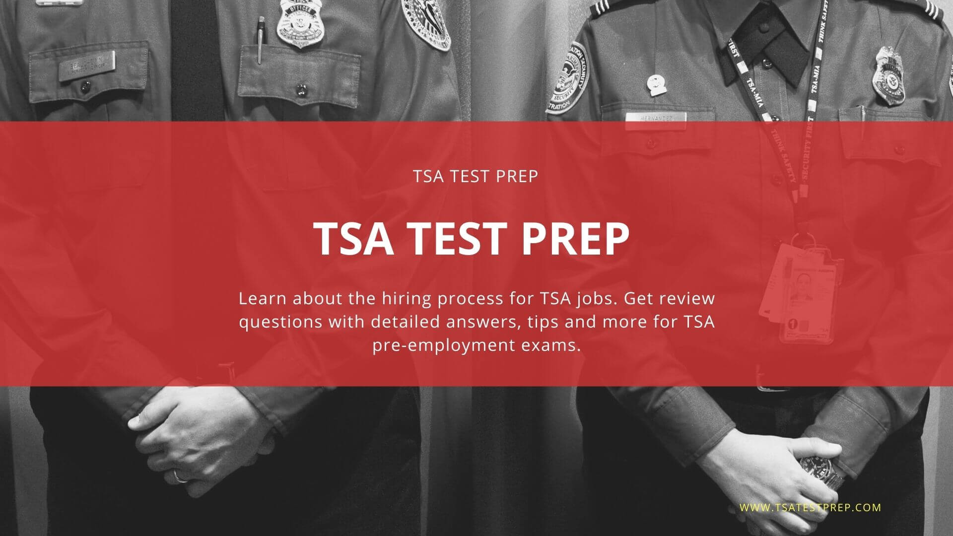 Learn about the organization, the different jobs you can have, the application process, and how to excel on the TSA CBT exams.