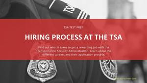 Hiring Process at the TSA, TSO, FAM and Canine Handlers