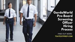 GardaWorld Pre-Board Screening Officer Hiring Process
