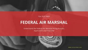 Federal Air Marshal Service and Law Enforcement Hiring Process