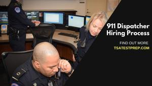 911 Dispatcher Hiring Process