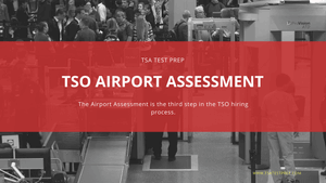 TheTSA/TSO Airport Assessment is an intensive interview. Get top tips.